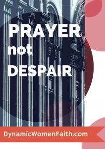 Prayer not Despair