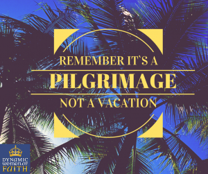 PilgrimageNOTVacation