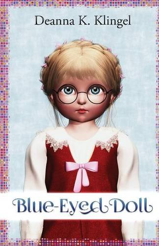 Blue-Eyed Doll By Deanna K. Klingel