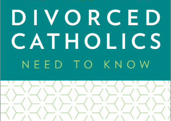 Book Review: The Three Things Divorced Catholic Need to know